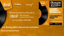 Luc Barney, Mario Bua et son orchestre - Sous les toits de Paris