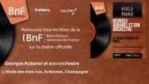 Georges Aubanel et son orchestre - L'étoile des trois rois, Ardennes, Champagne