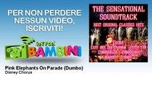 Disney Chorus - Pink Elephants On Parade - Dumbo