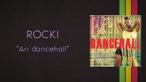 Rocki - An dancehall - [Les Tubes du Dancehall vol2]
