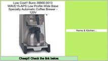 Last Minute Bunn 39900.0013 WAVE15-APS Low Profile Wide Base Specialty Automatic Coffee Brewer - 120V