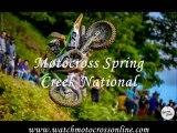 Watch Motocross Spring Creek National Online Race