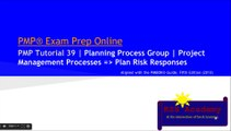 PMP® Exam Prep Online, PMP Tutorial 39 | Planning Process Group | Plan Risk Responses | Strategies for Negative Risks or Threats: Avoid, Mitigate, Transfer, Accept | Strategies for Positive Risks or Opportunities: Exploit, Enhance, Share, Accept