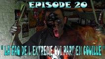 Drumaturgie Fumiste - episode 20  - La FAQ de l extreme qui part en couille