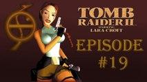Tomb Raider II #19 (Le temple de Xian partie 1)