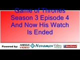 Game of Thrones Season 3 Episode 4 – And Now His Watch Is Ended