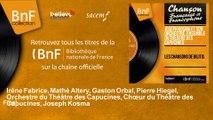 Irène Fabrice, Mathé Altery, Gaston Orbal, Pierre Hiegel, Orchestre du Théâtre des Capuc - Final