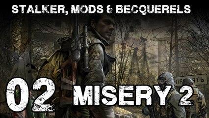 Stalker, Mods & Becquerels : Misery 2