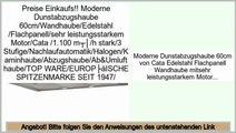 Consumer Reviews Moderne Dunstabzugshaube 60cm/Wandhaube/Edelstahl /Flachpanell/sehr leistungsstarkem Motor/Cata /1.100 m³/h stark/3 Stufige/Nachlaufautomatik/Halogen/Kaminhaube/Abzugshaube/Ab&Umlufthaube/TOP WARE/EUROPÄISCHE SPITZENMARKE SEIT 1947/