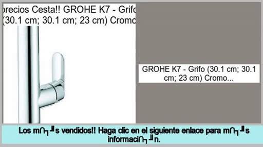 ofertas GROHE K7 – Grifo (30.1 cm; 30.1 cm; 23 cm) Cromo