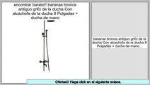 ofertas banerae bronce antiguo grifo de la ducha Con alcachofa de la ducha 8 Pulgadas + ducha de mano