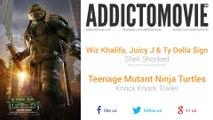 Teenage Mutant Ninja Turtles -  Knock Knock Trailer Music #1 (Wiz Khalifa, Juicy J & Ty Dolla $ign - Shell Shocked)