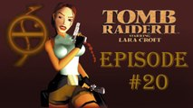 Tomb Raider II #20 (Le temple de Xian partie 2)