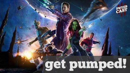 Get Pumped for Guardians of the Galaxy! | DweebCast | OraTV
