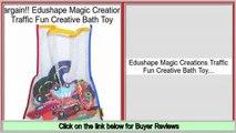 Best Price Edushape Magic Creations Traffic Fun Creative Bath Toy