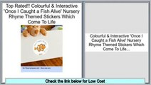 Consumer Reviews Colourful & Interactive 'Once I Caught a Fish Alive' Nursery Rhyme Themed Stickers Which Come To Life