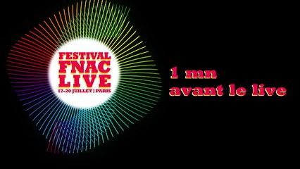 Festival Fnac Live 2014 - 1 minute avant le live