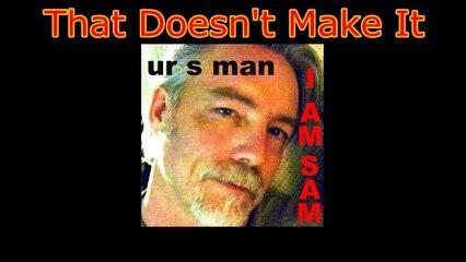 That Doesn't Make It by UR S MAN (Sam Reeves) (lyrics)