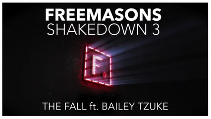 Freemasons  Ft. Bailey Tzuke - The Fall