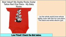 Compare Prices My Daddy Rocks Guitar Tattoo Red One Piece - My Baby Rocks