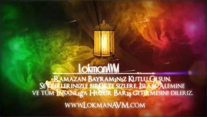 Ramazan Bayramınız Hayırlı ve Mübarek Olsun ► LokmanAVM.com