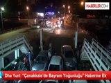 """Dha Yurt: """"Çanakkale'de Bayram Yoğunluğu"""" Haberine Ek"""
