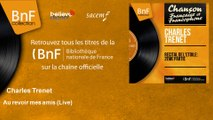 Charles Trenet - Au revoir mes amis - Live - feat. Albert Lasry