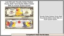 Reports Best Novelty Dollar Rubber Ducky Bath Time Buddy Million Dollar Bills X 4 Duck Quack Quack