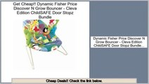Reviews And Ratings Dynamic Fisher Price Discover N Grow Bouncer - Cleva Edition ChildSAFE Door Stopz Bundle