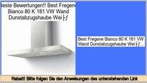Schn�ppchen Best Fregene Bianco 80 K 181 VW Wand Dunstabzugshaube Weiß