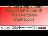 The Big Bang Theory Season 5 Episode 15 – The Friendship Contraction
