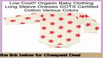 Rating Organic Baby Clothing Long Sleeve Onesies GOTS Certified Cotton Various Colors