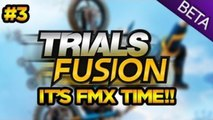 IT'S FMX FLIP TIME!! - Trials Fusion! [Closed Beta] #3
