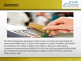JSB Market Research: The United Arab Emirates Cards and Payments Industry: Emerging Opportunities, Trends, Size, Drivers, Strategies, Products and Competitive Landscape