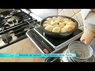 Recette de saison : la véritable tarte tatin - recette du jeudi 9 mai 2013