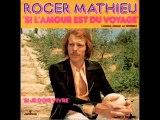 Roger Mathieu Si l'amour est du voyage (1972)