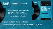 """Torpedo Jackson et son orchestre - Le tour du monde, pt. 2 - From """"Le tour du monde en 80 jours"""""""