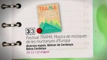 TV3 - 33 recomana - Festival TRAMA. Mostra de músiques de les muntanyes d'Europa. Diversos espais.