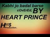 Kabhi Jo Badal Barse. 4 Lines COVERED By Prince Azaan...