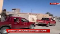 IŞİD Türkmen köyünde şov yaptı