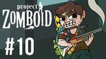 LETS PLAY PROJECT ZOMBOID | BUILD 27 | EP 10
