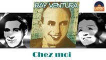 Ray Ventura - Chez moi (HD) Officiel Seniors Musik