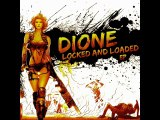 dione - locked and loaded