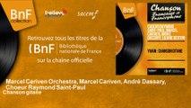 Marcel Cariven Orchestra, Marcel Cariven, André Dassary, Choeur Raymond Saint-Paul - Chanson gitane