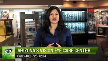 Arizona's Vision Eye Care Center Phoenix         Wonderful         5 Star Review by Nancy H. in Ahwatukee