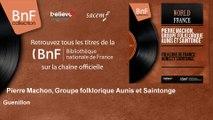 Pierre Machon, Groupe folklorique Aunis et Saintonge - Guenillon