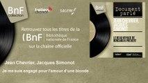 Jean Chevrier, Jacques Simonot - Je me suis engagé pour l'amour d'une blonde