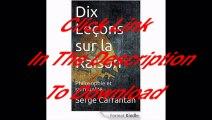 [Free PDF] Dix Leçons sur la Raison: Philosophie et spiritualité (Nouvelles Leçons de Philosophie t. 13) Author Serge Carfantan