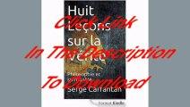 [Free PDF] Huit Leçons sur la Vérité: Philosophie et spiritualité (Nouvelles Leçons de Philosophie t. 26) Author Serge Carfantan