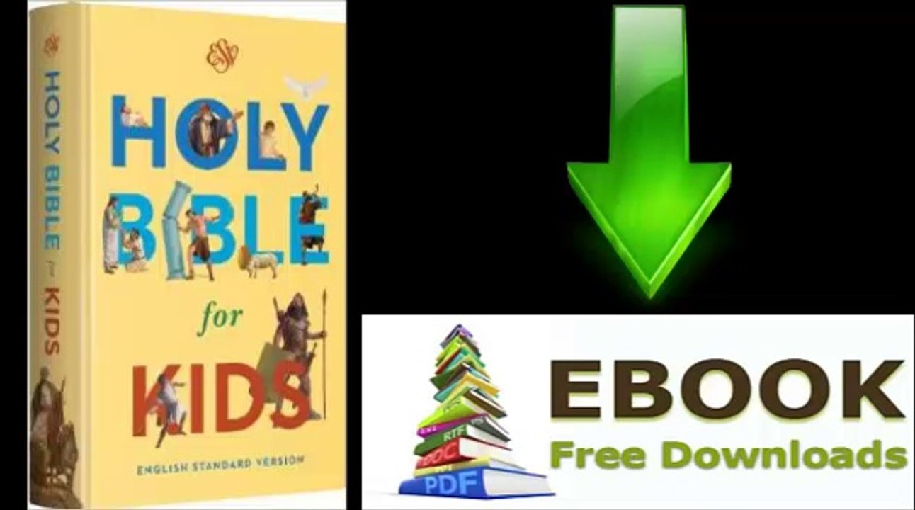 Download Ebook Esv Holy Bible For Kids By Esv Bibles By Crossway Video Dailymotion